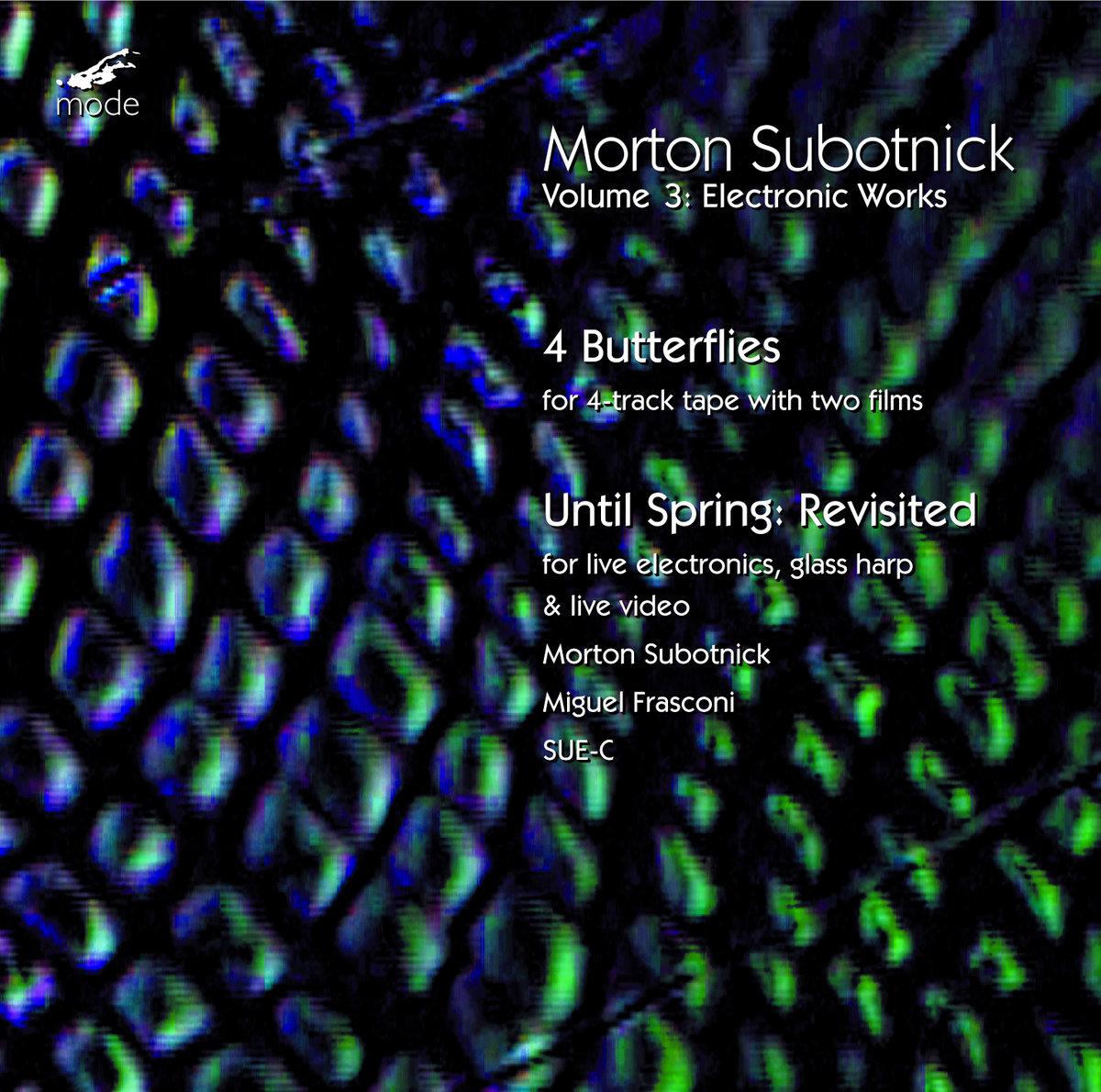 Morton Subotnick Vol. 3 : Electronic Works, by Morton Subotnick
